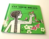 Science Book for Children -  Use Your Brain a Let's Read and Find Out Science Book - 1971
