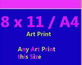 Fine Art  - Any Art Print 8x11 approx A4 - Fine Art Print