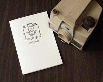 You're Cute - Letterpress  Camera Card