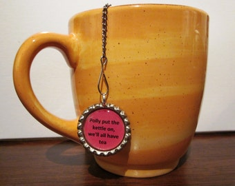"Tea Infuser with Bottle Cap Charm - Polly put the kettle on (2"" Infuser)"