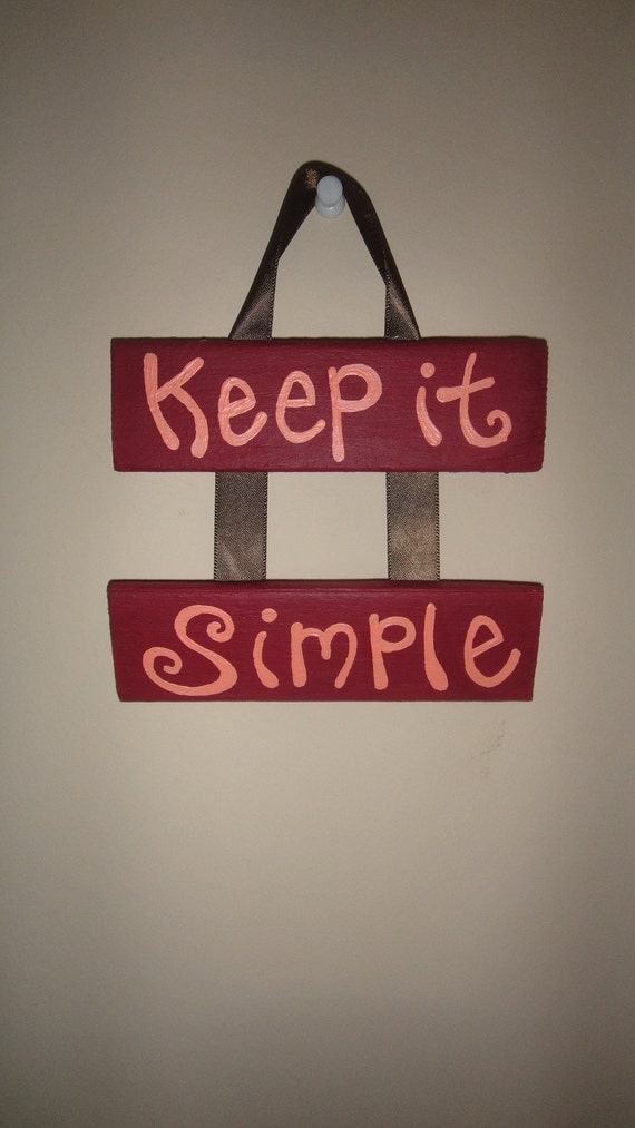 Keep it Simple wooden sign