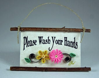 Quilled Magnet - 67-  Please Wash Your Hands, Yellow and Pink Paper Flowers, Kitchen Decor
