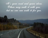 """8""""X10"""" Original Photo Print with a saying about your road in life - FREE SHIPPING"""