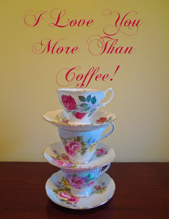Fine Art, Love You More Than Coffee, Wall Word Art, Bone China Cups, Roses, Gift Under 25, Coffee Shop Lovers Gift