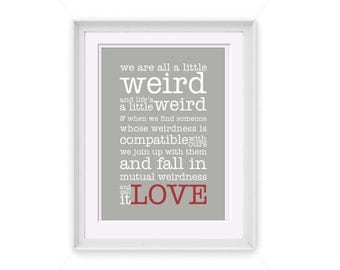 Printable Weird Love Quote 8x10 Printable Art INSTANT DOWNLOAD