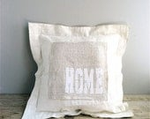 "RESERVED (JOSH&SHEA) Linen/Grain Sack ""Home"" Pillow"