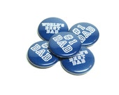 Number 1 Dad, Worlds Best Dad , Pinback Buttons, Father's Day Badges Buttons
