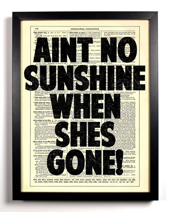 Aint No Sunshine When Shes Gone, Home, Kitchen, Nursery, Bath, Office Decor, Eco Friendly Book Art, Vintage Dictionary Print 8 x 10 in.