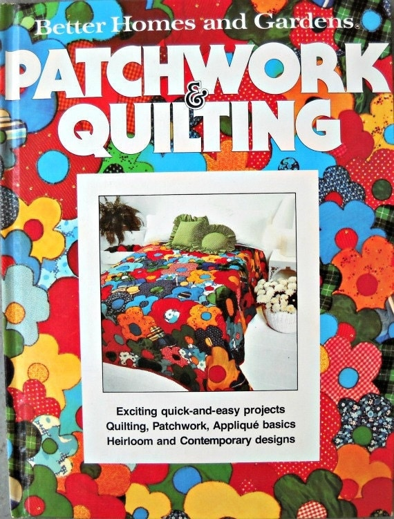 Patchwork and Quilting by Better Homes and Gardens, Vintage 1977
