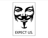 Anonymous - Expect Us sign - smaller size
