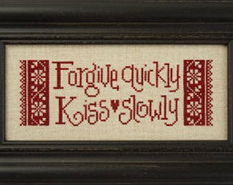 LIZZIE*KATE Forgive Quickly Kiss Slowly counted cross stitch patterns at thecottageneedle.com Valentine's Day wedding anniversary love