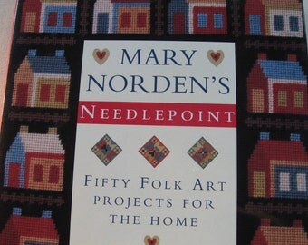 Mary Norden Needlepoint.   Fifty  Folk Art  Projects for the Home.  Printed 1994.