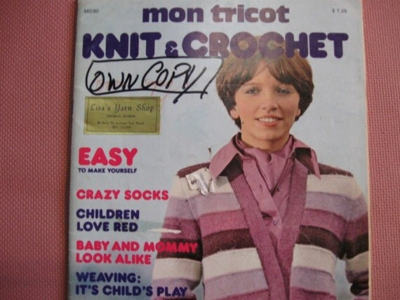 Mon Tricot,Knit and Crochet from 1976, a Vintage. Great timeless patterns, Spotlight on Tops