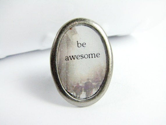Quote Ring - Be Awesome