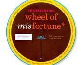 The Parenting Wheel of Misfortune