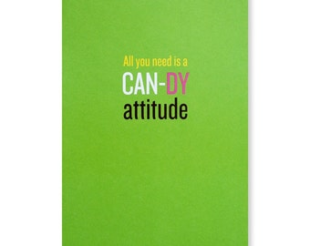 All You Need is a Can-dy Attitude Greeting Card