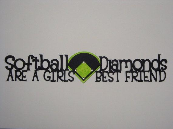Softball Diamonds are a Girls Best Friend Diecut