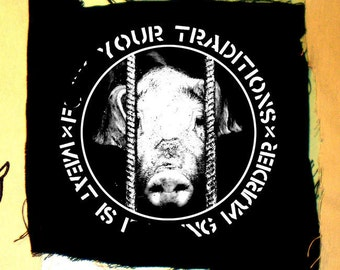 F word your traditions meat is murder patch