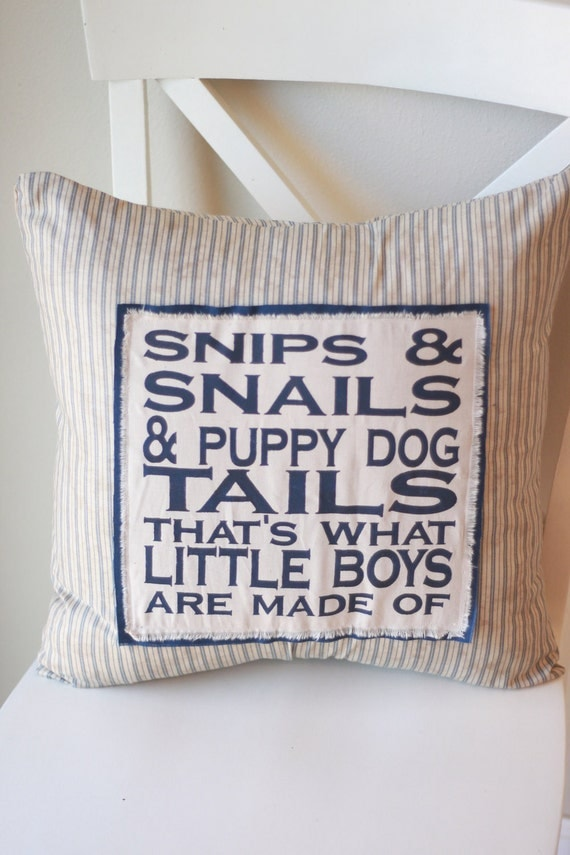 Snips and Snails and Puppy Dog Tails Stenciled Pillow