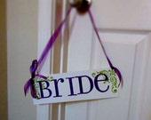 BRIDE hanging chair sign / bachelorette / bridal shower CUSTOM