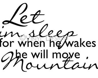 "Wall decal --  Let him sleep for when he wakes he will move Mountains - 34"" wide x 16"" tall  decal sticker for tile"