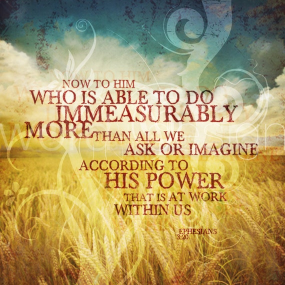 To Him Who is Able to Do Immeasurably More