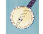 Ode To Pete Seeger Banjo - This Machine Surrounds Hate Peace 8x10 Print