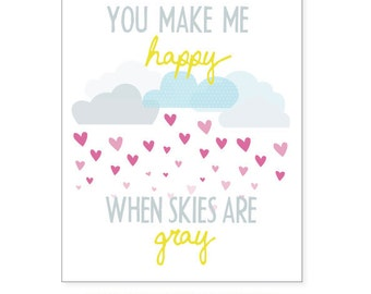 8x10 You Make Me Happy When Skies Are Gray Nursery Print