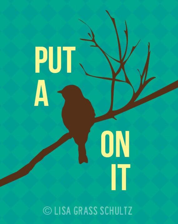 Put A Bird On It 8x10 Print Portlandia