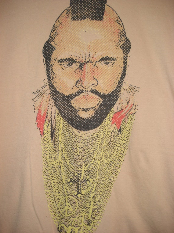 Why you lookin at this t shirt fool/ Mr T