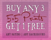 Buy (3) 5x5 Prints & Get 1 FREE : Say it Sweet SPECIAL