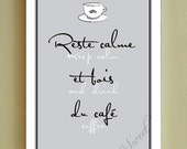 Keep Calm and Drink Coffee, French Poster 13x19 (Silver Slate Shown) Reste Calme BUY 3 GET 1 FREE