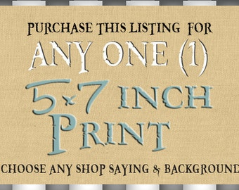 Buy ANY Say it Sweet Print in 5x7 Inch Size. ANY Shop Saying and Background