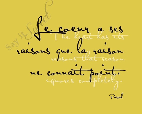 French: The heart has it's reasons that reason ignores completely, 8x10 print (Spicy Mustard) Buy 3 get 1 free