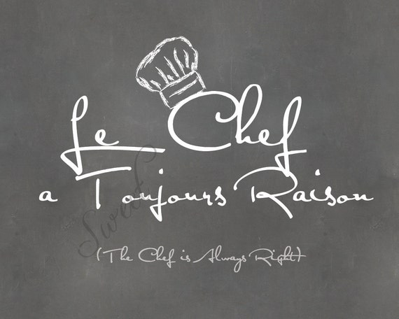 The Chef is Always Right, 8x10 print (chalkboard shown)