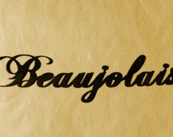 "Beaujolais,Wine,French,Winery,Bar,Drink,Wine Tasting,Liquor,Metal Art 22 1/2"" x 4 1/2"""