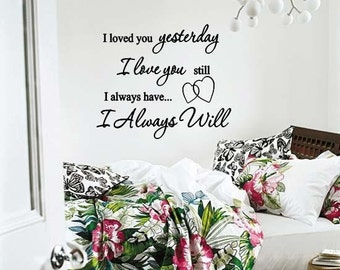 I Loved You Yesterday I Love You Still Vinyl Wall Lettering Words Hearts