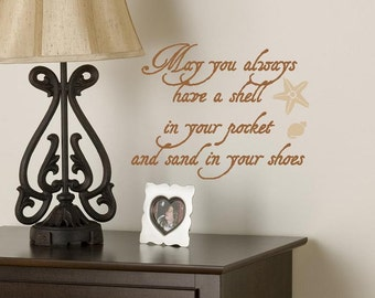 Wall Decal May you always have a shell in your pocket Vinyl Graphic Sea Shell Sand Decal