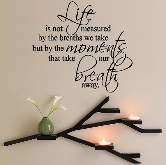Life Is Not Measured By The Breaths Quote Unique Items Similar To Wall Lettering Life Is Not Measuredthe
