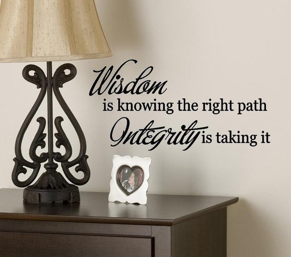 Wall Lettering Wisdom Is Knowing The right Path Integrity is taking it  Vinyl Decal