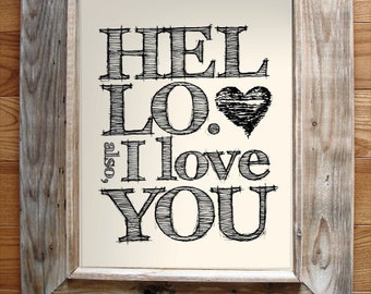 Hello, Also I Love You | 8x10 Typographic Print