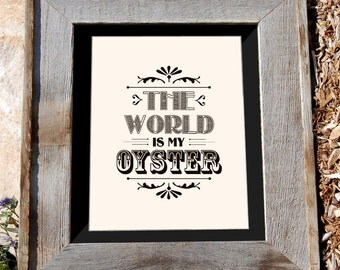 "8x10"" Typographic Print ""The World is My Oyster"""