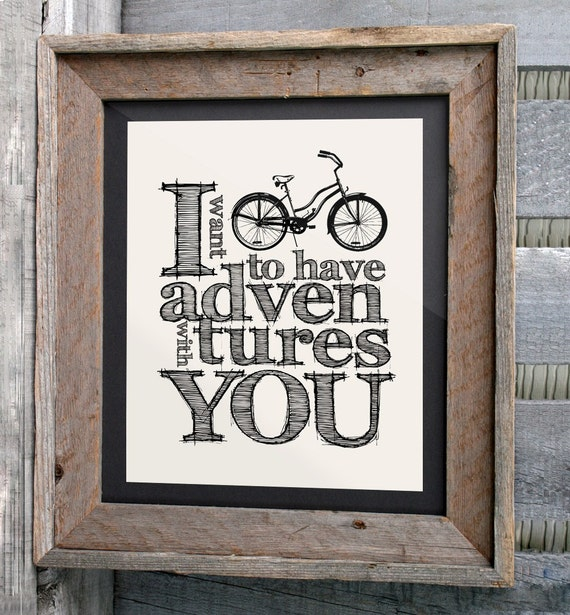 I Want To Have Adventures With You | 8x10 Typographic print