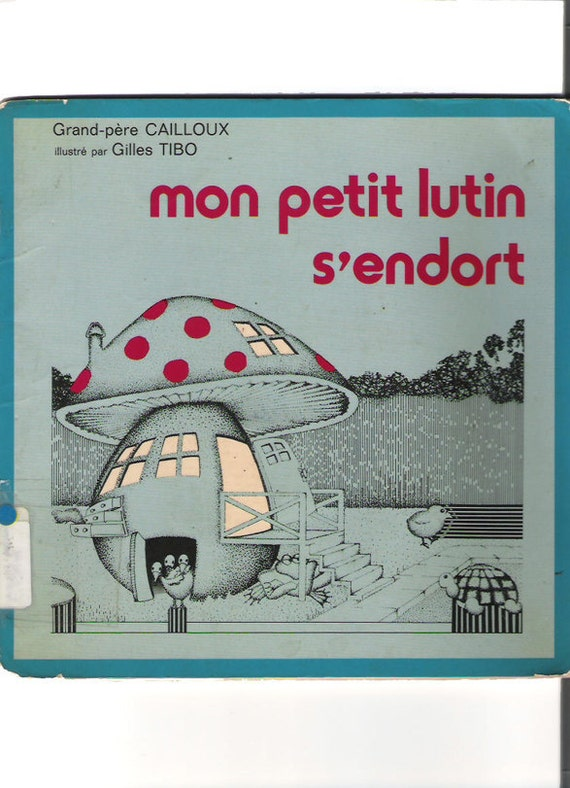 1976 French Québec Children's Book 'Mon Petit Lutin S'endort' - French Childrens Book Trippy Psychedelic Images