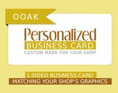 Business Card - OOAK 1-sided business card designed for your business