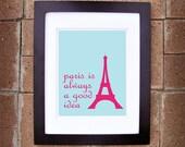 Paris is Always a Good Idea (Audrey Hepburn) - Printable Art