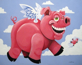 When Pigs Fly - print of original painting - flying pig - humorous art - funny gift