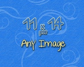 Any Image as a 11x14 Fine Art Photograph - Photography - Home Decor - Gifts - Fine Art Photography