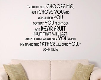 Scripture Wall Decal, Home Decal, Sunday School Decal, Nursery Decal, I Chose You, John 15:16