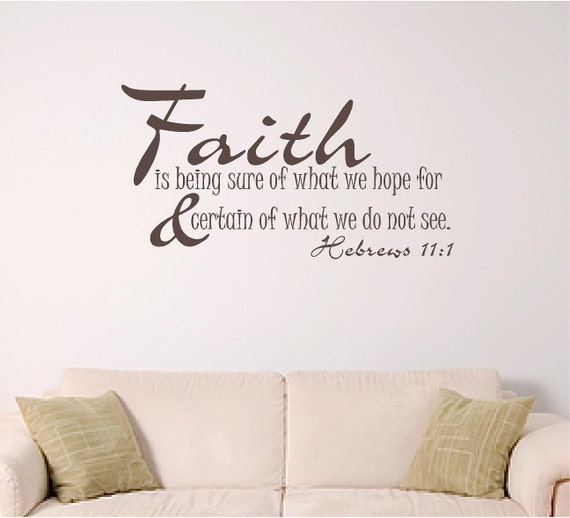 Bible Verse Wall Decal Faith Home Wall Decal Hebrews 11 1